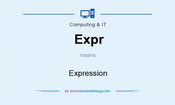 What does Expr mean? It stands for Expression