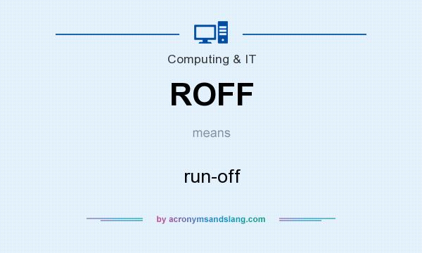 What does ROFF mean? It stands for run-off