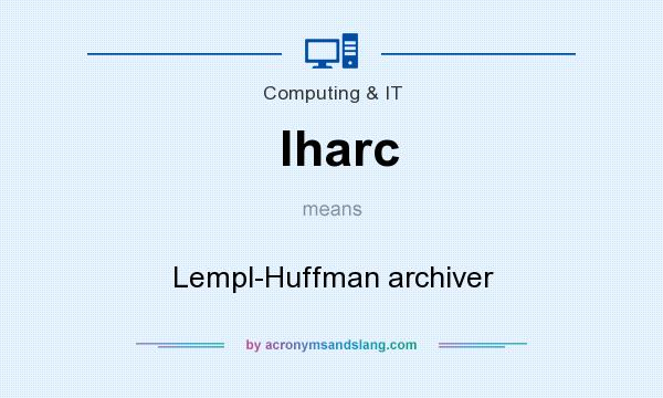 What does lharc mean? It stands for Lempl-Huffman archiver