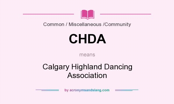 What does CHDA mean? It stands for Calgary Highland Dancing Association