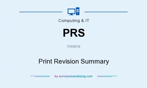 What does PRS mean? It stands for Print Revision Summary