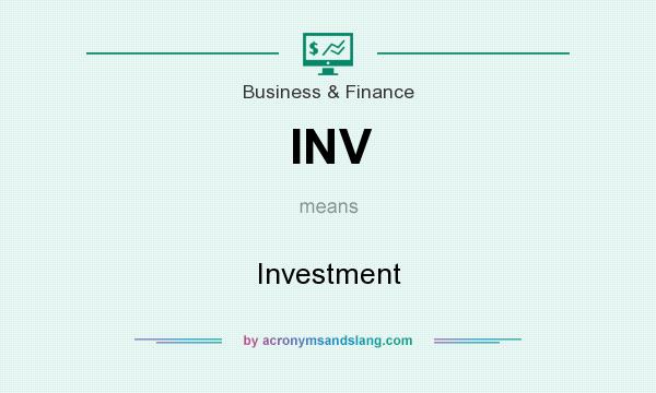 What does INV mean? It stands for Investment