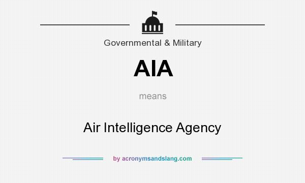 What does AIA mean? It stands for Air Intelligence Agency