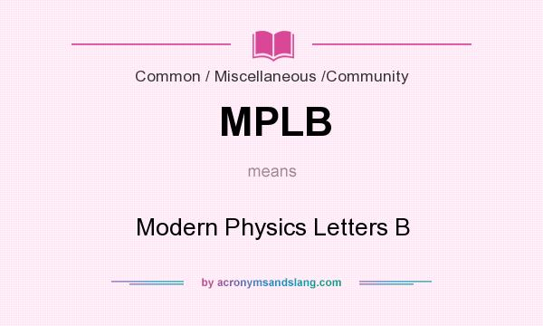 What does MPLB mean? It stands for Modern Physics Letters B