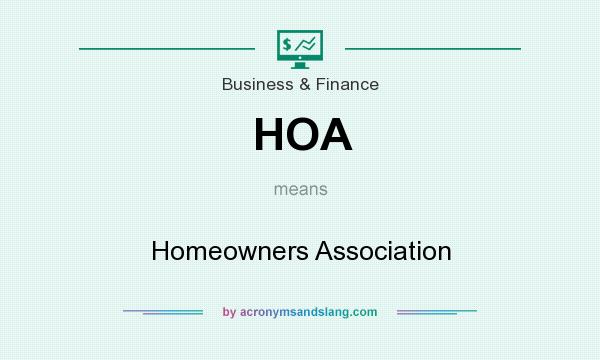 What does HOA mean? It stands for Homeowners Association