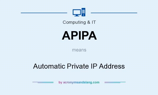 What does APIPA mean? It stands for Automatic Private IP Address