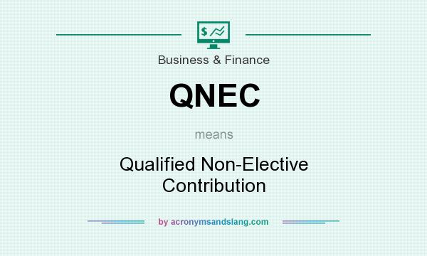 What does QNEC mean? It stands for Qualified Non-Elective Contribution