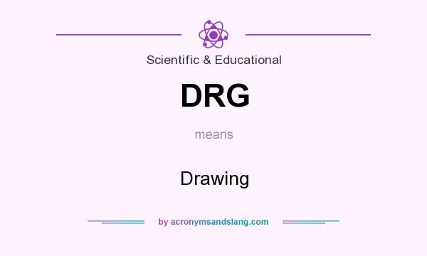 What does DRG mean? It stands for Drawing