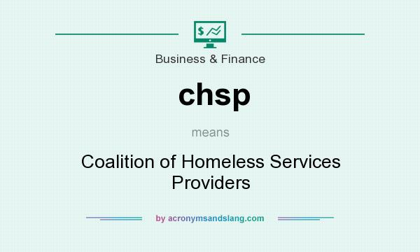 What does chsp mean? It stands for Coalition of Homeless Services Providers