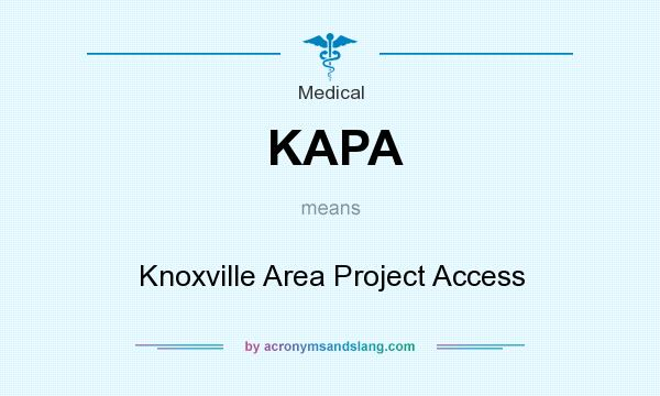 What does KAPA mean? It stands for Knoxville Area Project Access