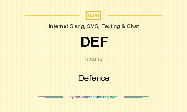 What does DEF mean? It stands for Defence