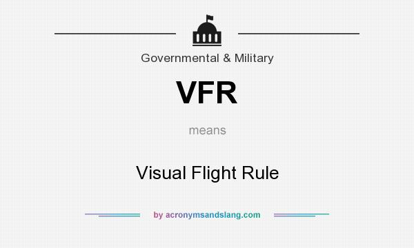 What does VFR mean? It stands for Visual Flight Rule