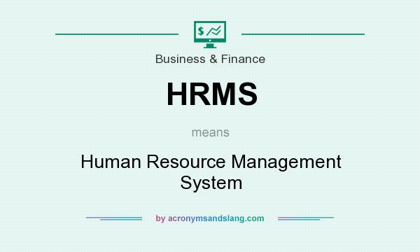 What does HRMS mean? It stands for Human Resource Management System