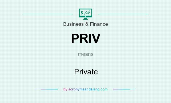 What does PRIV mean? It stands for Private