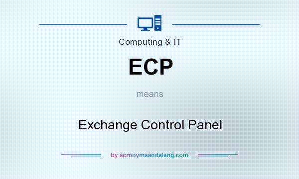 What does ECP mean? It stands for Exchange Control Panel