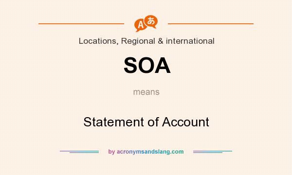What does SOA mean? It stands for Statement of Account