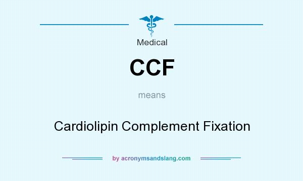 What does CCF mean? It stands for Cardiolipin Complement Fixation