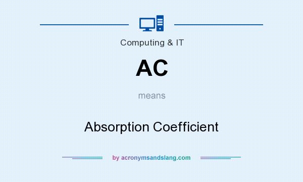 What does AC mean? It stands for Absorption Coefficient