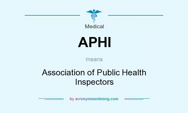 What does APHI mean? It stands for Association of Public Health Inspectors
