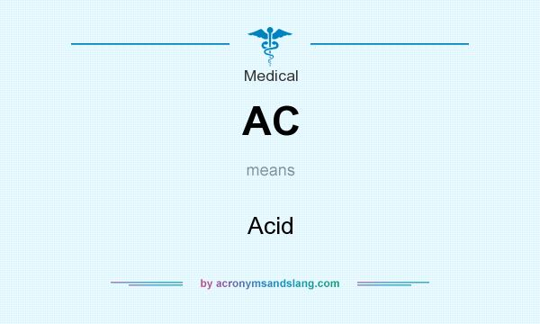 What does AC mean? It stands for Acid