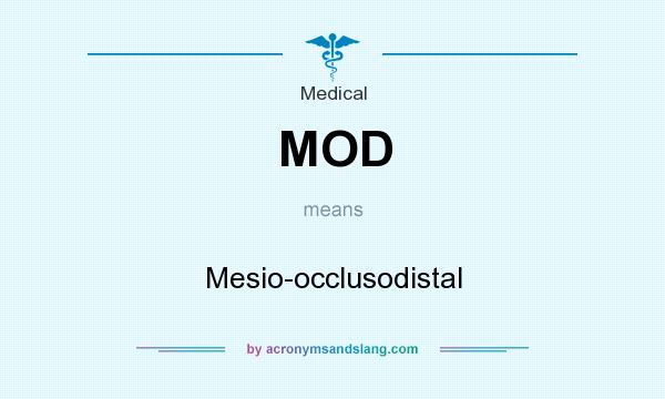 What does MOD mean? It stands for Mesio-occlusodistal