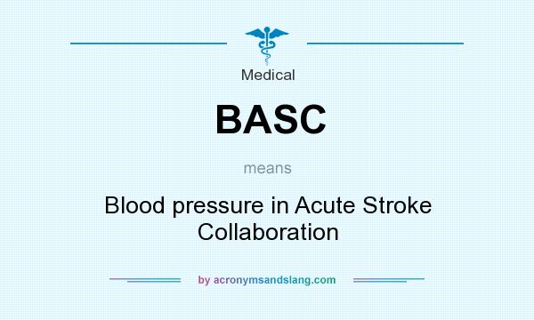 What does BASC mean? It stands for Blood pressure in Acute Stroke Collaboration
