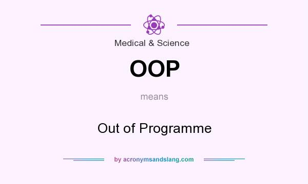 What does OOP mean? It stands for Out of Programme