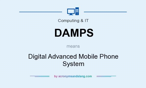 What does DAMPS mean? It stands for Digital Advanced Mobile Phone System