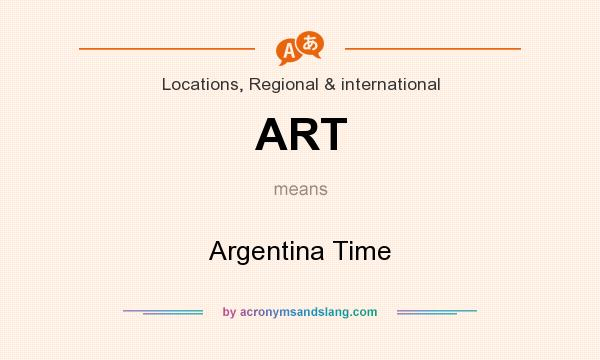 What does ART mean? It stands for Argentina Time