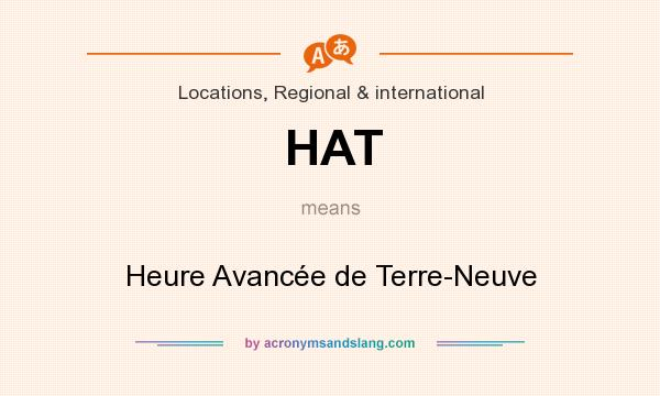 What does HAT mean? It stands for Heure Avancée de Terre-Neuve