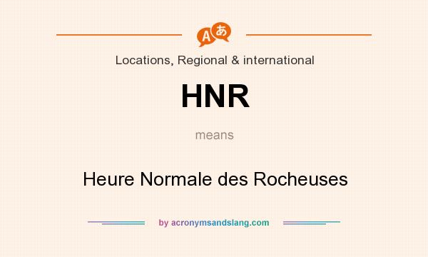 What does HNR mean? It stands for Heure Normale des Rocheuses