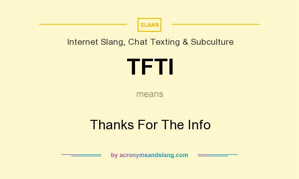TFTI - Thanks For The Info in Internet Slang, Chat Texting