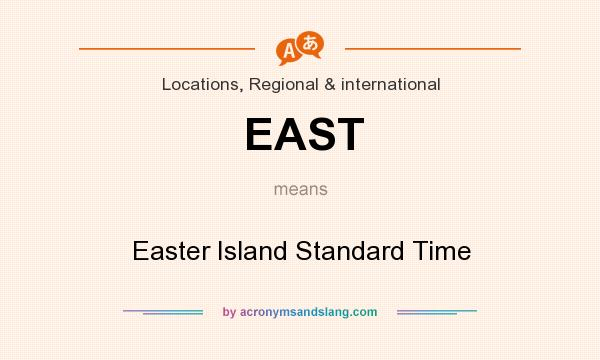What does EAST mean? It stands for Easter Island Standard Time