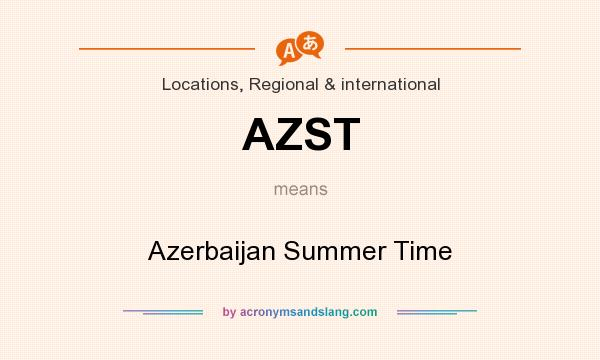What does AZST mean? It stands for Azerbaijan Summer Time