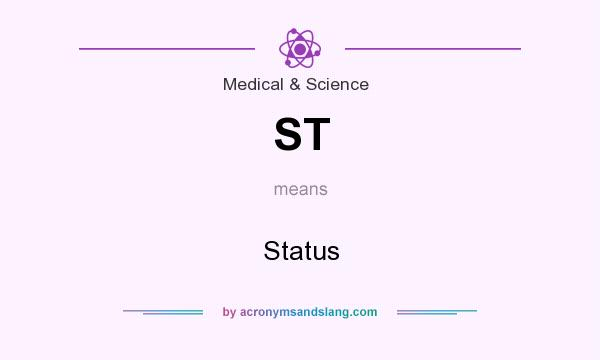 What does ST mean? It stands for Status