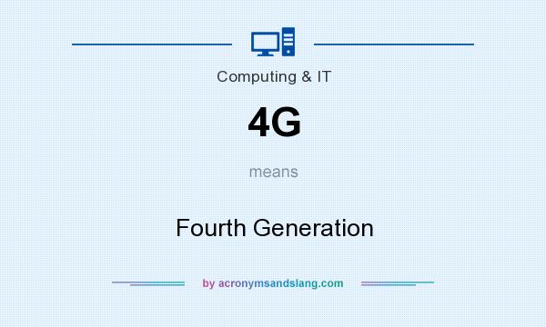What does 4G mean? It stands for Fourth Generation
