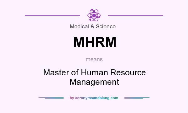 What does MHRM mean? It stands for Master of Human Resource Management