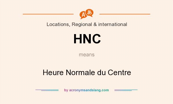 What does HNC mean? It stands for Heure Normale du Centre