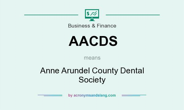 What does AACDS mean? It stands for Anne Arundel County Dental Society