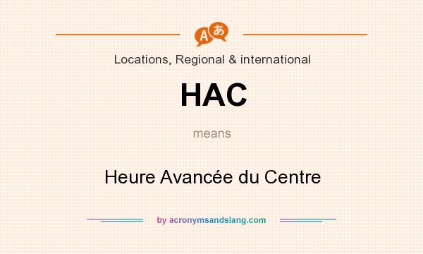 What does HAC mean? It stands for Heure Avancée du Centre