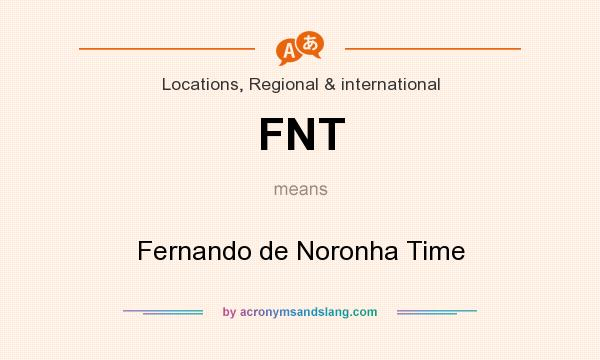 What does FNT mean? It stands for Fernando de Noronha Time