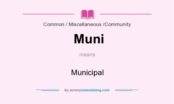 What does Muni mean? It stands for Municipal