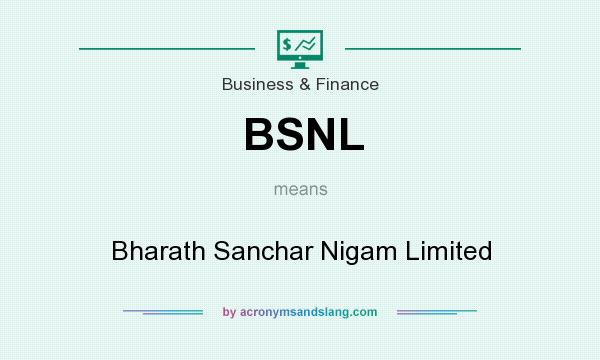 What does BSNL mean? It stands for Bharath Sanchar Nigam Limited