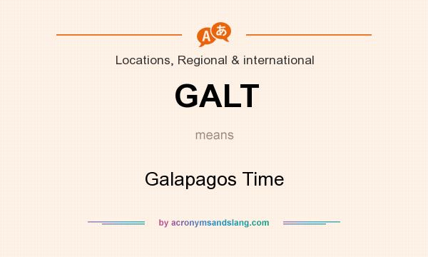 What does GALT mean? It stands for Galapagos Time