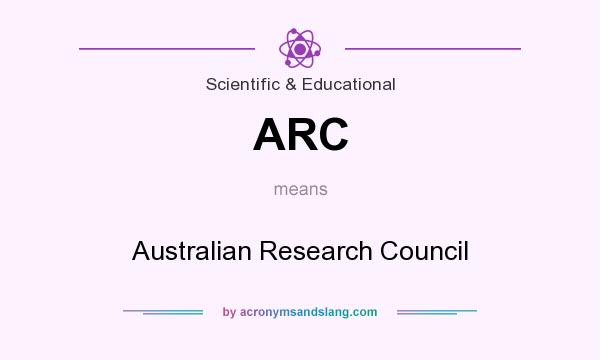What does ARC mean? It stands for Australian Research Council