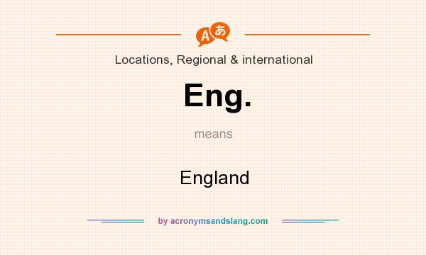 What does Eng. mean? It stands for England