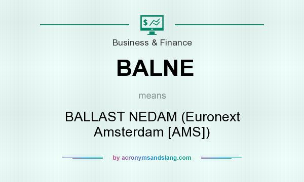 What does BALNE mean? It stands for BALLAST NEDAM (Euronext Amsterdam [AMS])