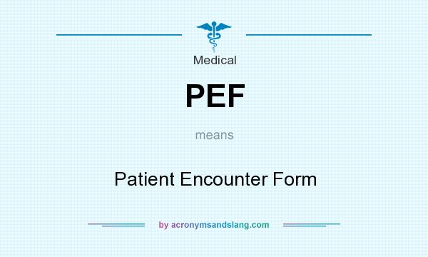 PEF - Patient Encounter Form in Medical by AcronymsAndSlang.com