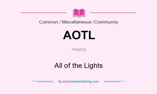 What does AOTL mean? It stands for All of the Lights