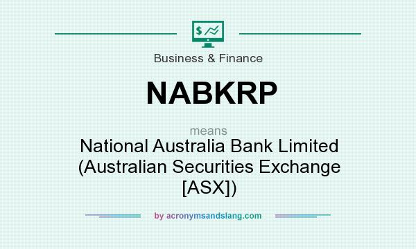 What does NABKRP mean? It stands for National Australia Bank Limited (Australian Securities Exchange [ASX])